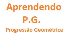 Progressão Geométrica-Fórmula geral e exercícios