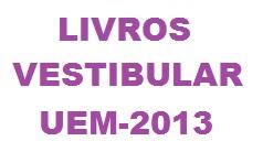 Lista de livros vestibular UEM 2013 Inverno-Ingresso 2014