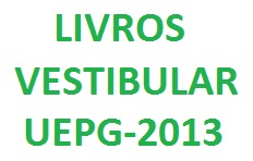 Livros vestibular UEPG 2013-Ingresso 2014